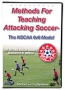 Methods for Teaching Attacking Soccer